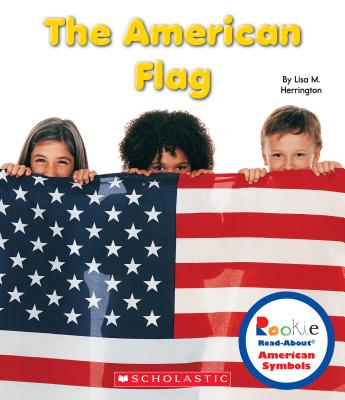 The American Flag By Herrington, Lisa M.