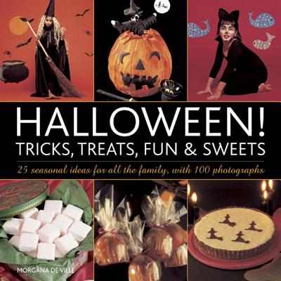 Halloween! Tricks, Treats, Fun & Sweets By De Ville, Morganna